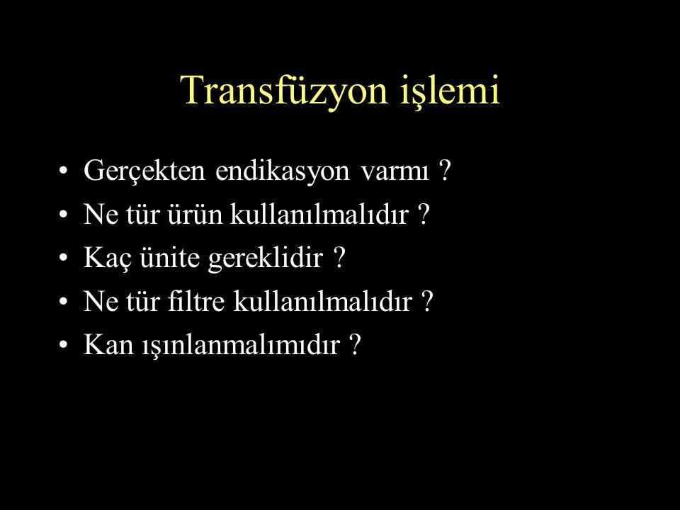 Transfüzyon işlemi Gerçekten endikasyon varmı