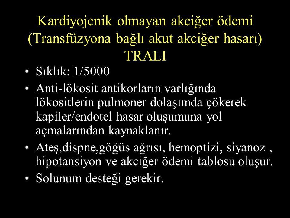 Kardiyojenik olmayan akciğer ödemi (Transfüzyona bağlı akut akciğer hasarı) TRALI