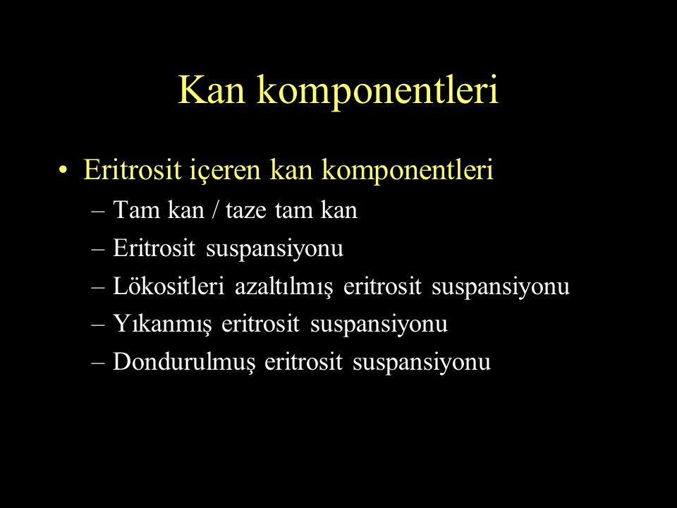Kan komponentleri Eritrosit içeren kan komponentleri