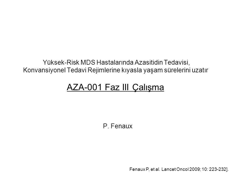 Yüksek-Risk MDS Hastalarında Azasitidin Tedavisi, Konvansiyonel Tedavi Rejimlerine kıyasla yaşam sürelerini uzatır AZA-001 Faz III Çalışma