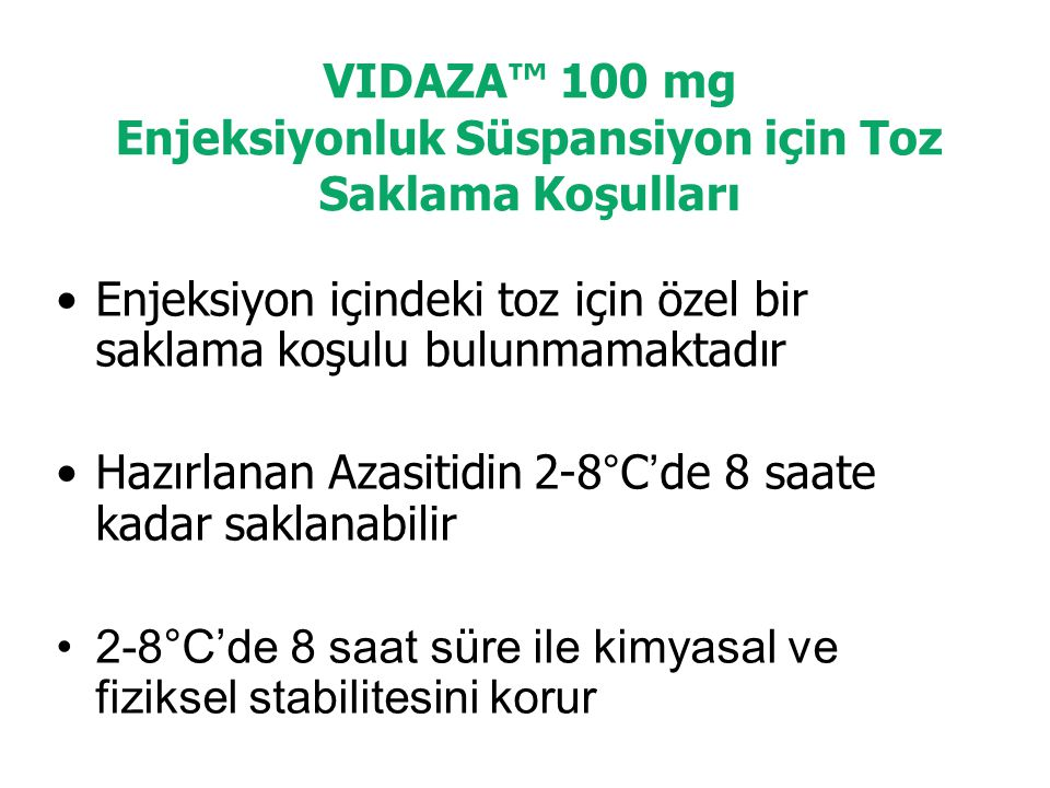 VIDAZA™ 100 mg Enjeksiyonluk Süspansiyon için Toz Saklama Koşulları