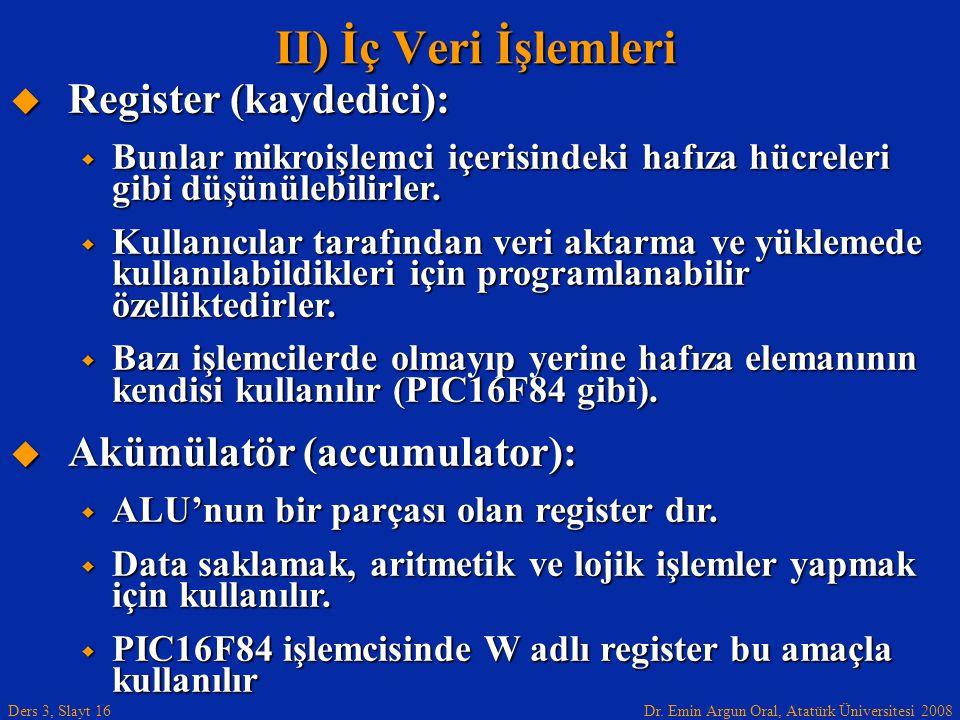 II) İç Veri İşlemleri Register (kaydedici): Akümülatör (accumulator):