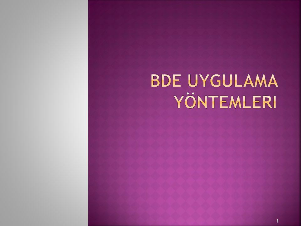 BDE Uygulama Yöntemleri