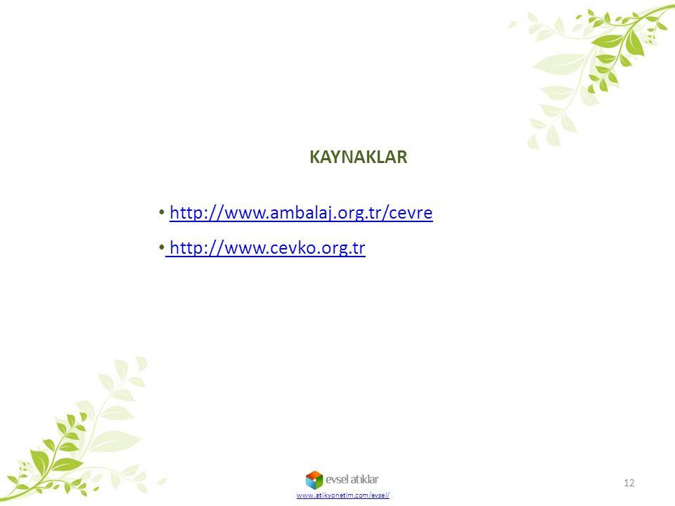 KAYNAKLAR http://www.ambalaj.org.tr/cevre http://www.cevko.org.tr
