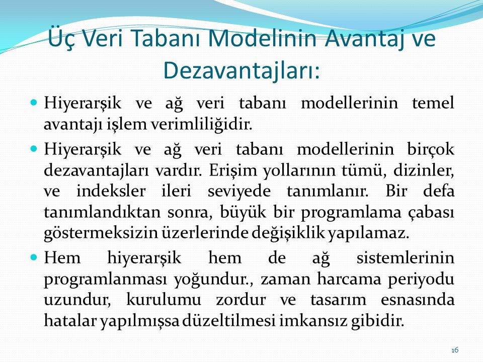 Üç Veri Tabanı Modelinin Avantaj ve Dezavantajları: