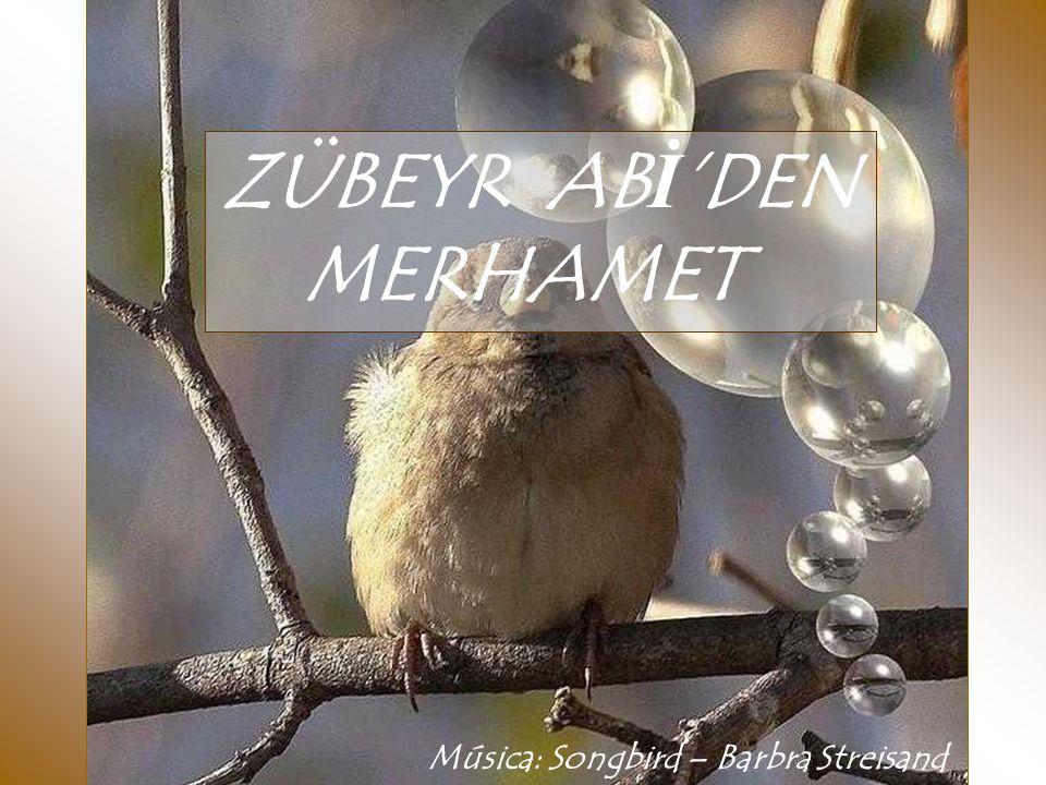 ZÜBEYR ABİ'DEN MERHAMET