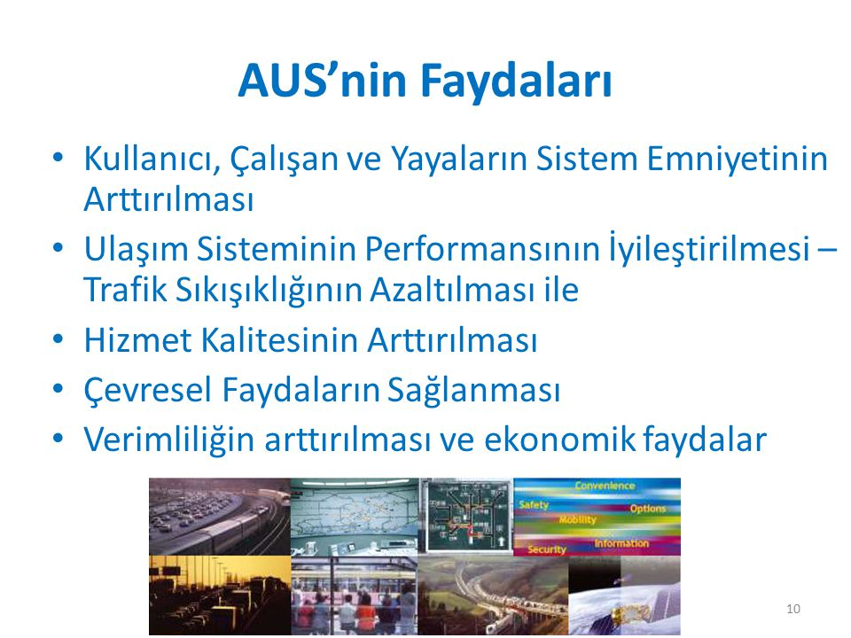 AUS'nin Faydaları Kullanıcı, Çalışan ve Yayaların Sistem Emniyetinin Arttırılması.