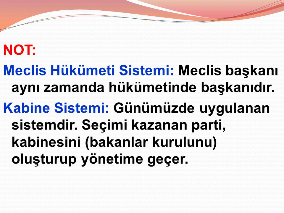 NOT: Meclis Hükümeti Sistemi: Meclis başkanı aynı zamanda hükümetinde başkanıdır.