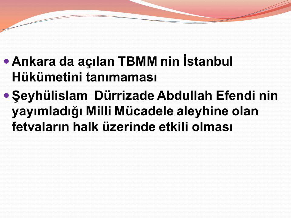Ankara da açılan TBMM nin İstanbul Hükümetini tanımaması