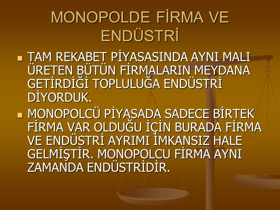 MONOPOLDE FİRMA VE ENDÜSTRİ