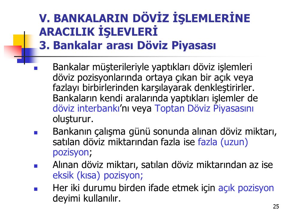 V. BANKALARIN DÖVİZ İŞLEMLERİNE ARACILIK İŞLEVLERİ 3
