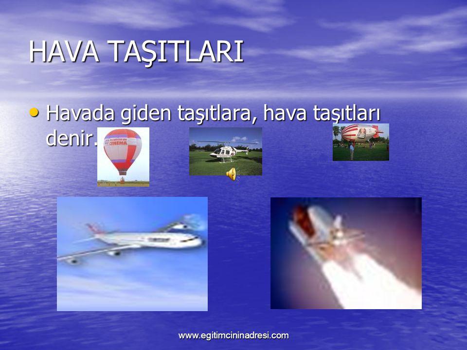 HAVA TAŞITLARI Havada giden taşıtlara, hava taşıtları denir.