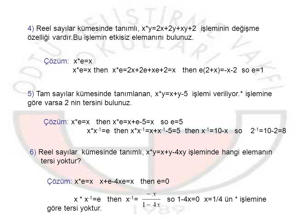 4) Reel sayılar kümesinde tanımlı, x