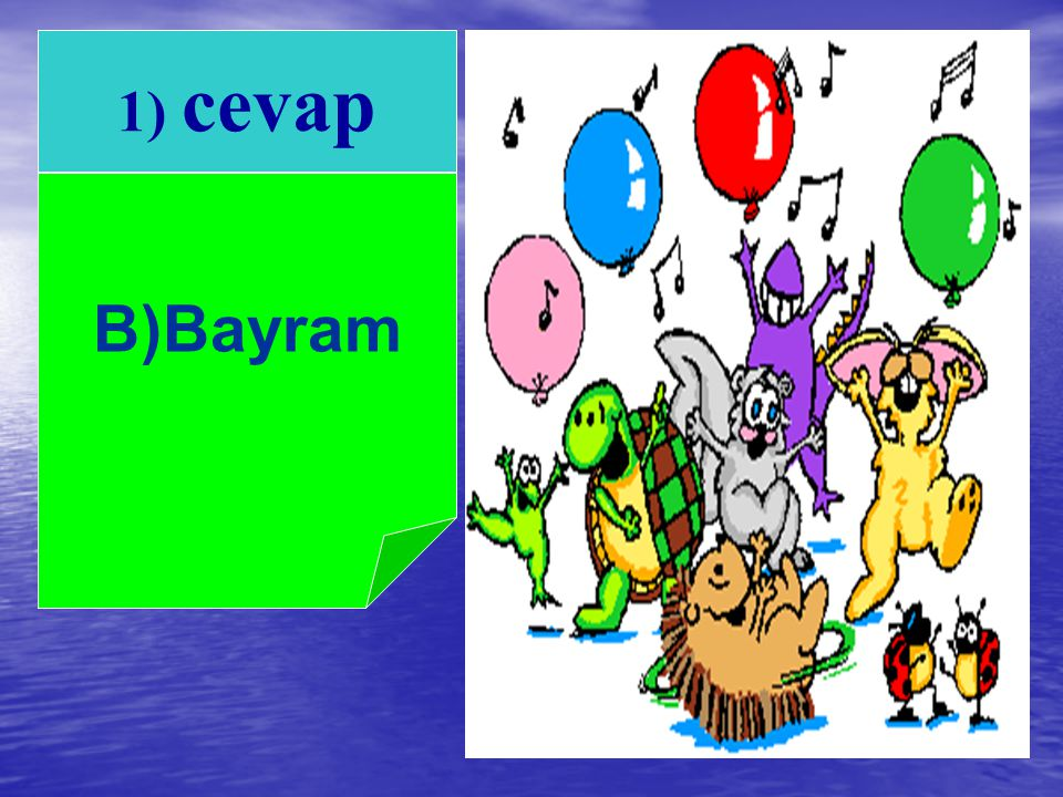 1) cevap B)Bayram
