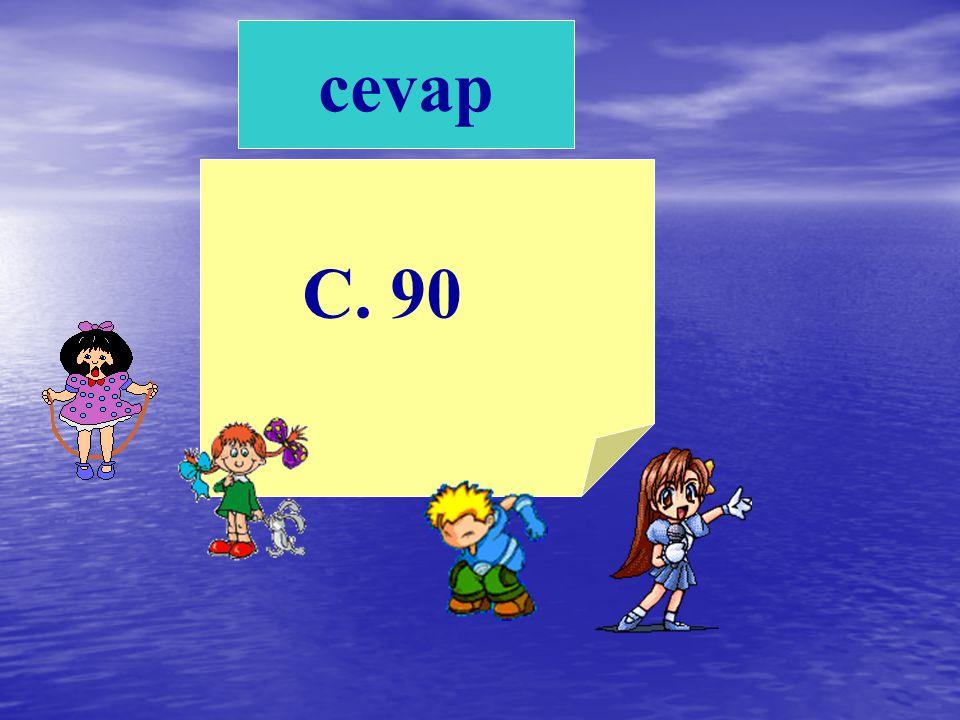 cevap C. 90