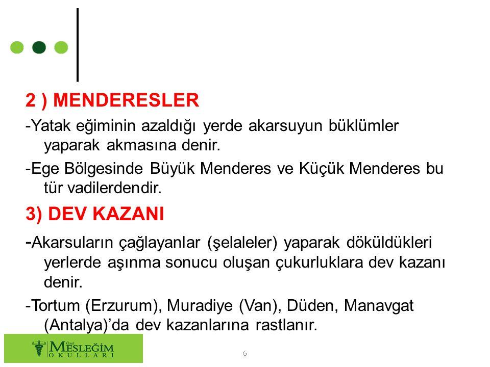 2 ) MENDERESLER 3) DEV KAZANI