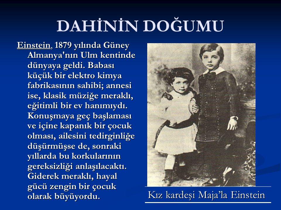 DAHİNİN DOĞUMU Kız kardeşi Maja'la Einstein