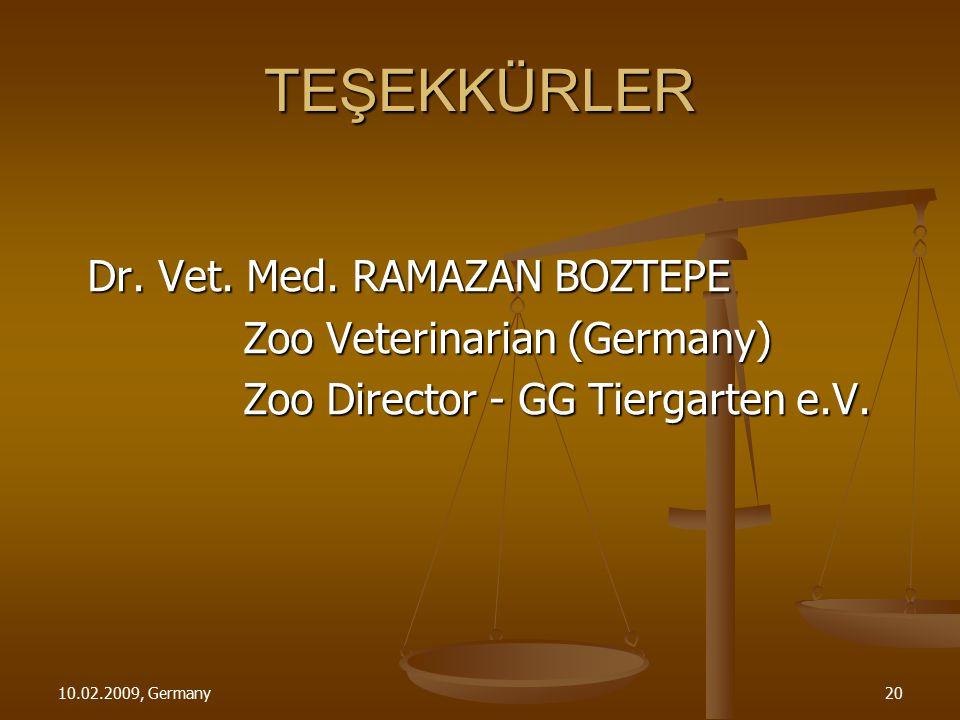 TEŞEKKÜRLER Dr. Vet. Med. RAMAZAN BOZTEPE Zoo Veterinarian (Germany)