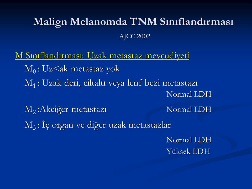 Malign Melanomda TNM Sınıflandırması AJCC 2002