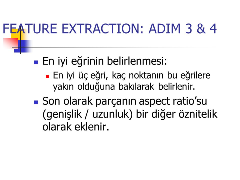 FEATURE EXTRACTION: ADIM 3 & 4