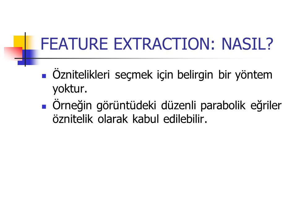 FEATURE EXTRACTION: NASIL