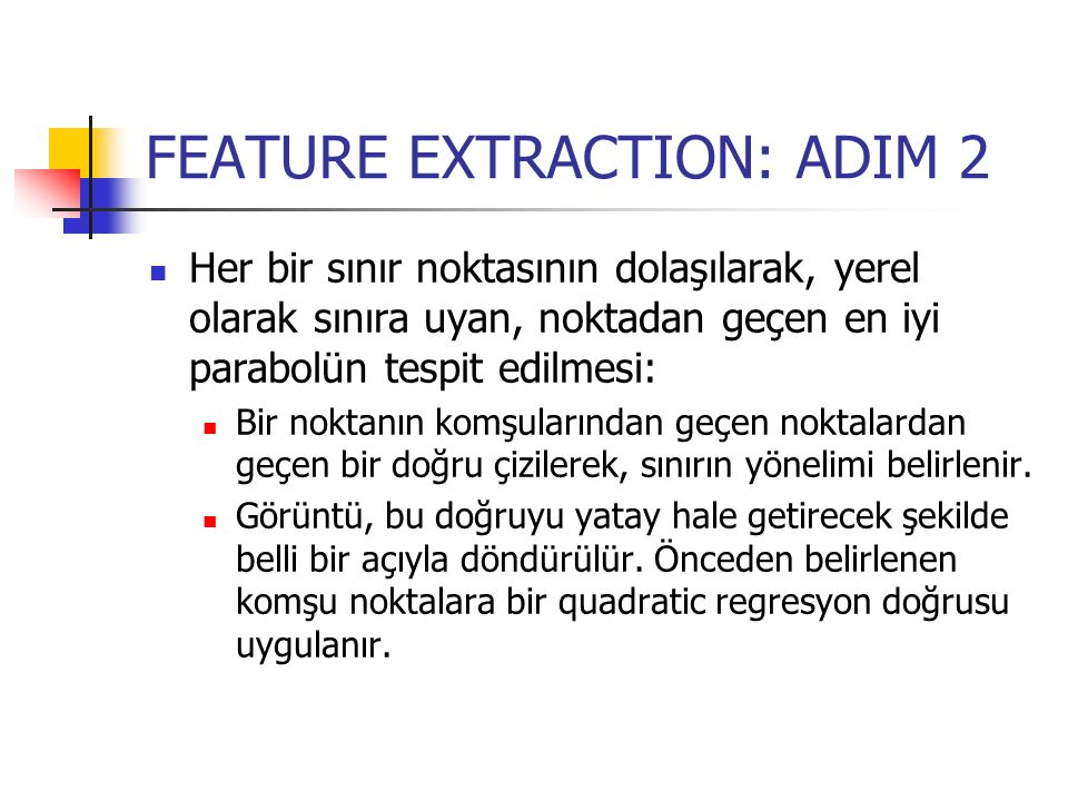 FEATURE EXTRACTION: ADIM 2