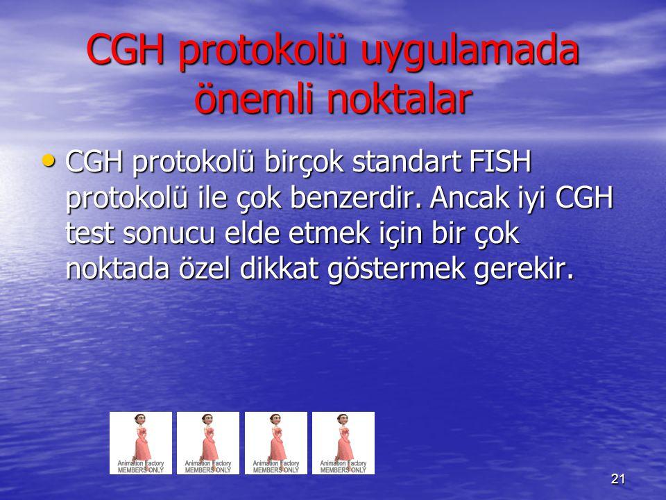 CGH protokolü uygulamada önemli noktalar