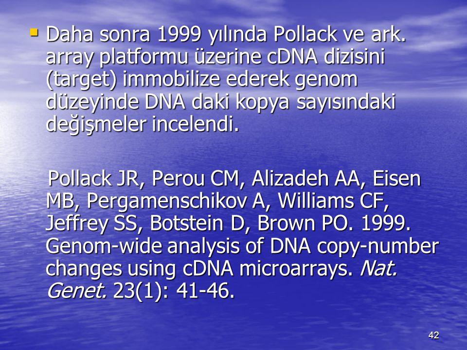 Daha sonra 1999 yılında Pollack ve ark