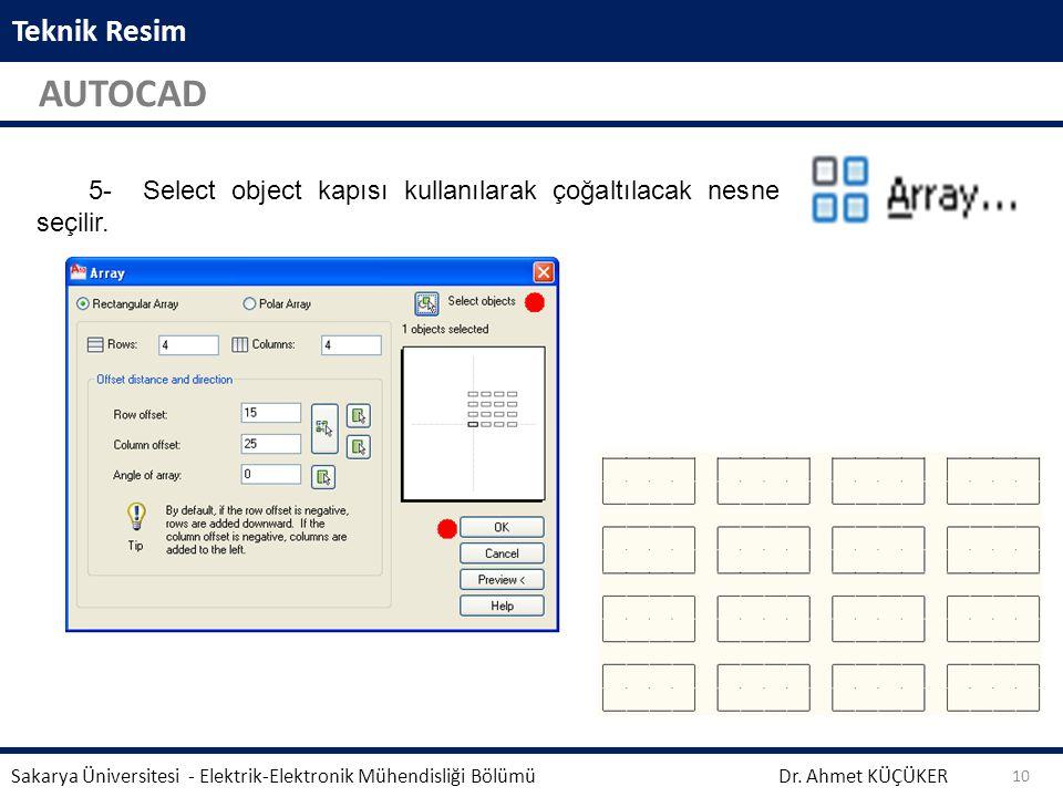 Teknik Resim AUTOCAD. 5- Select object kapısı kullanılarak çoğaltılacak nesne seçilir.