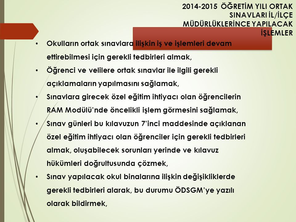 2014-2015 ÖĞRETİM YILI ORTAK SINAVLARI İL/İLÇE MÜDÜRLÜKLERİNCE YAPILACAK İŞLEMLER