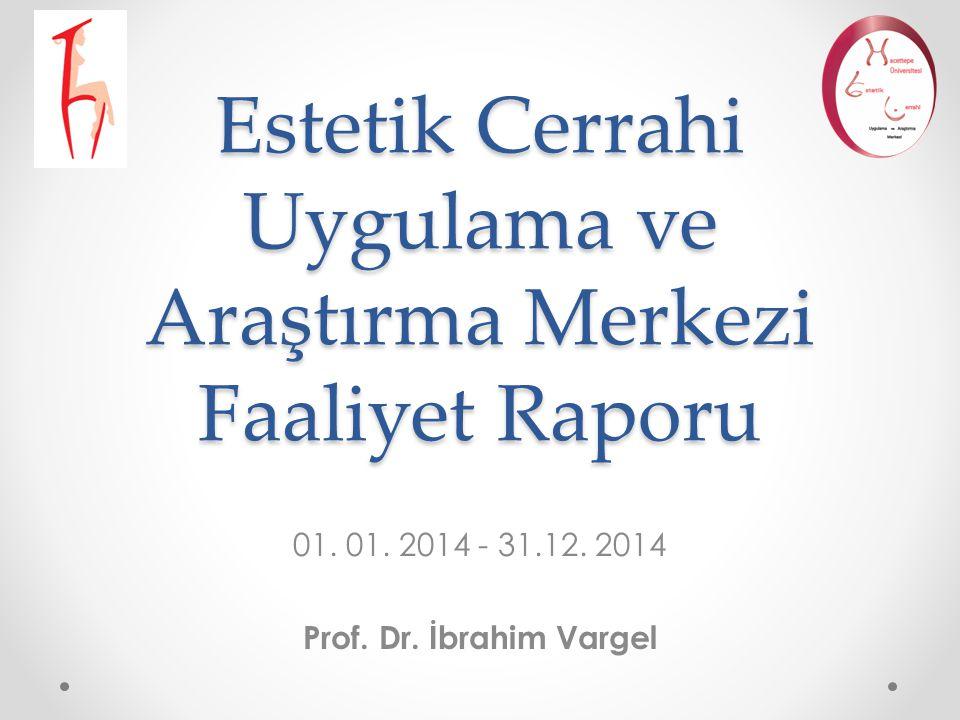 Estetik Cerrahi Uygulama ve Araştırma Merkezi Faaliyet Raporu