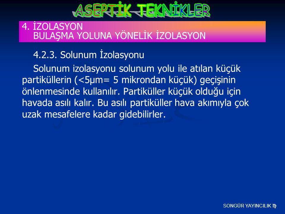 4. İZOLASYON BULAŞMA YOLUNA YÖNELİK İZOLASYON
