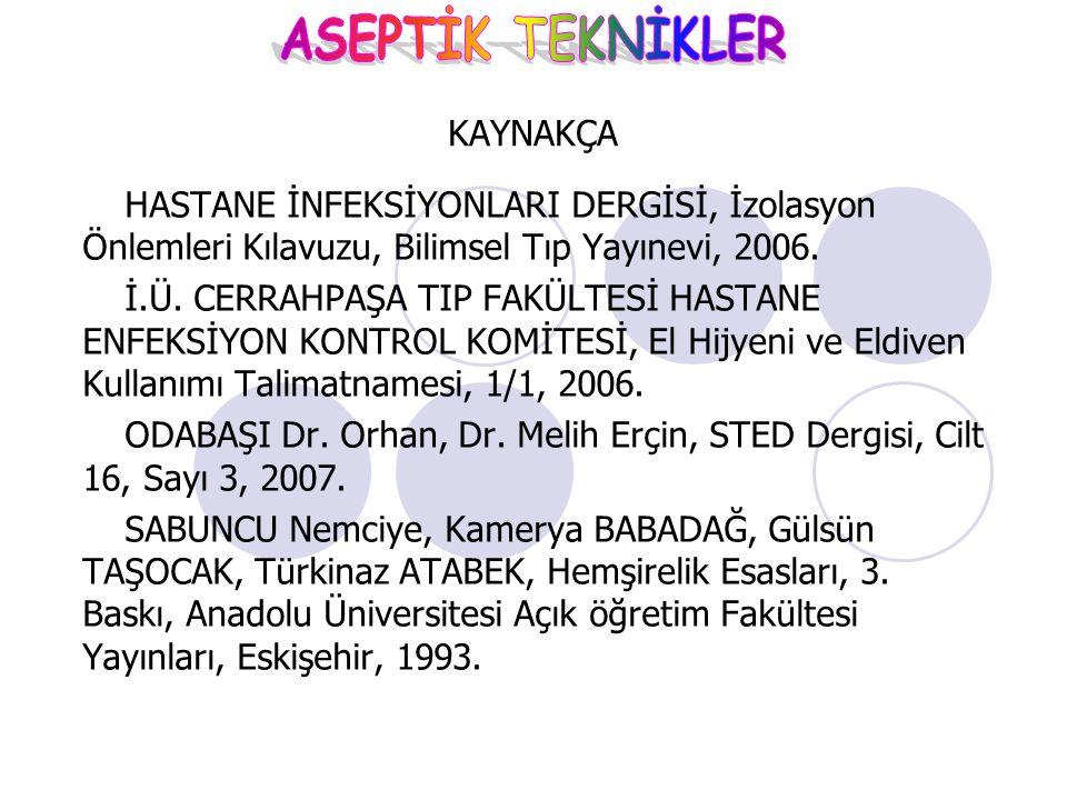 KAYNAKÇA HASTANE İNFEKSİYONLARI DERGİSİ, İzolasyon Önlemleri Kılavuzu, Bilimsel Tıp Yayınevi, 2006.