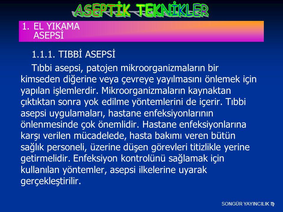 EL YIKAMA ASEPSİ 1.1.1. TIBBİ ASEPSİ