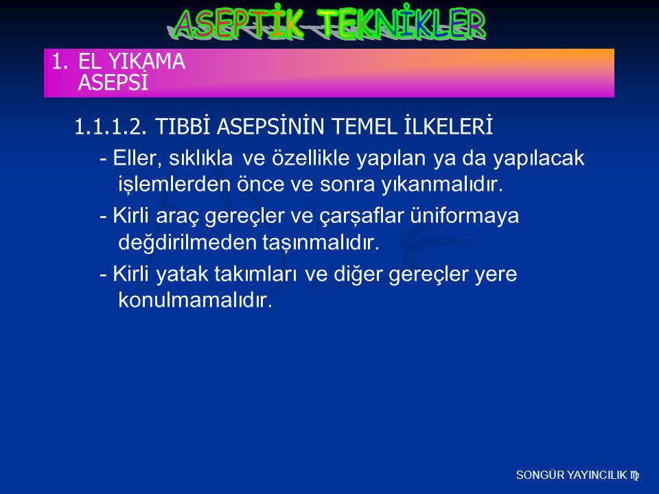 1.1.1.2. TIBBİ ASEPSİNİN TEMEL İLKELERİ