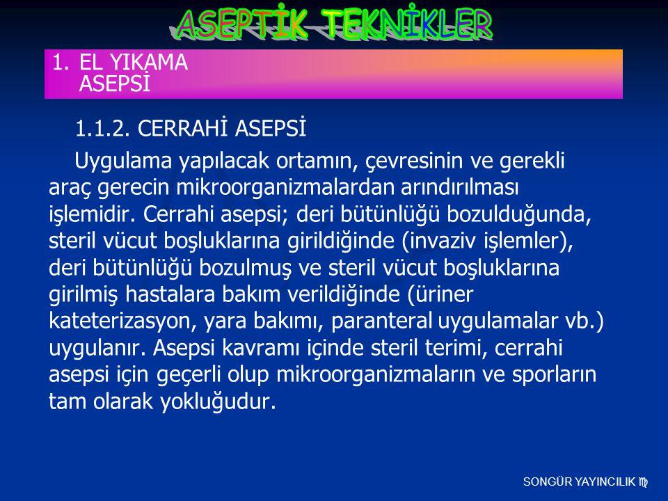 EL YIKAMA ASEPSİ 1.1.2. CERRAHİ ASEPSİ