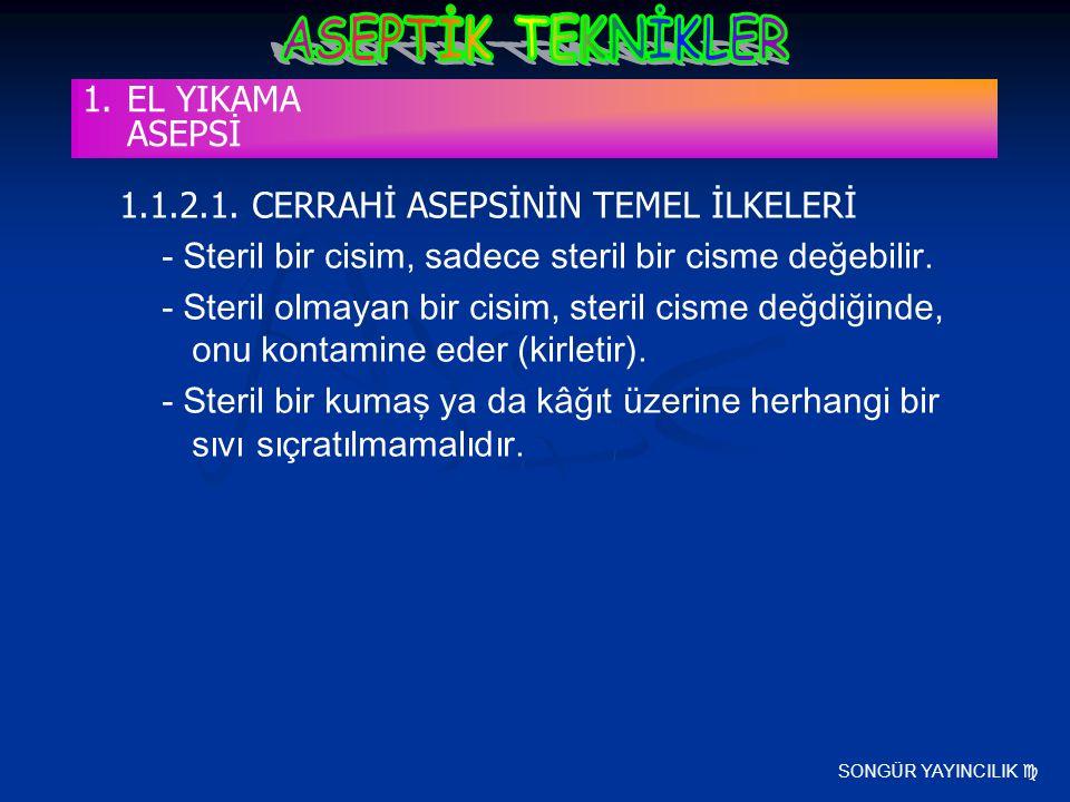 1.1.2.1. CERRAHİ ASEPSİNİN TEMEL İLKELERİ