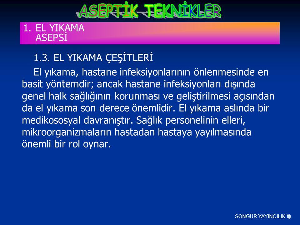 EL YIKAMA ASEPSİ 1.3. EL YIKAMA ÇEŞİTLERİ