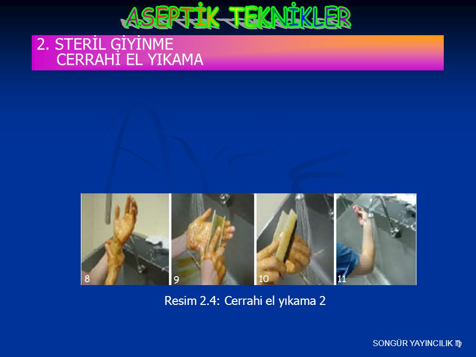 2. STERİL GİYİNME CERRAHİ EL YIKAMA