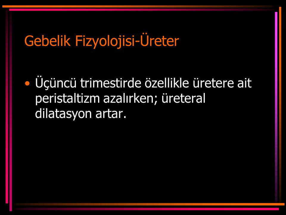 Gebelik Fizyolojisi-Üreter