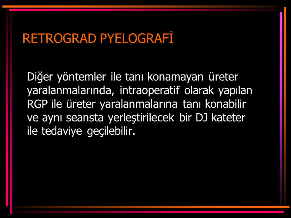 RETROGRAD PYELOGRAFİ