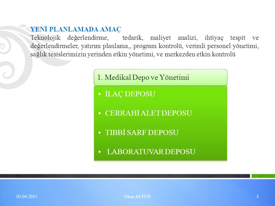 1. Medikal Depo ve Yönetimi