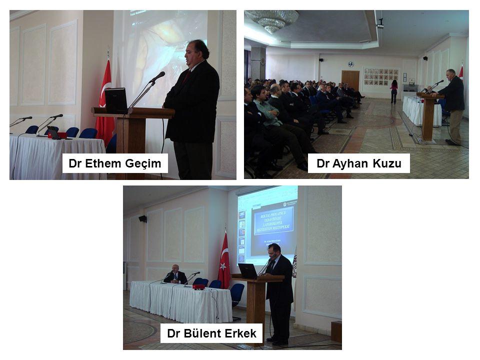 Dr Ethem Geçim Dr Ayhan Kuzu Dr Bülent Erkek