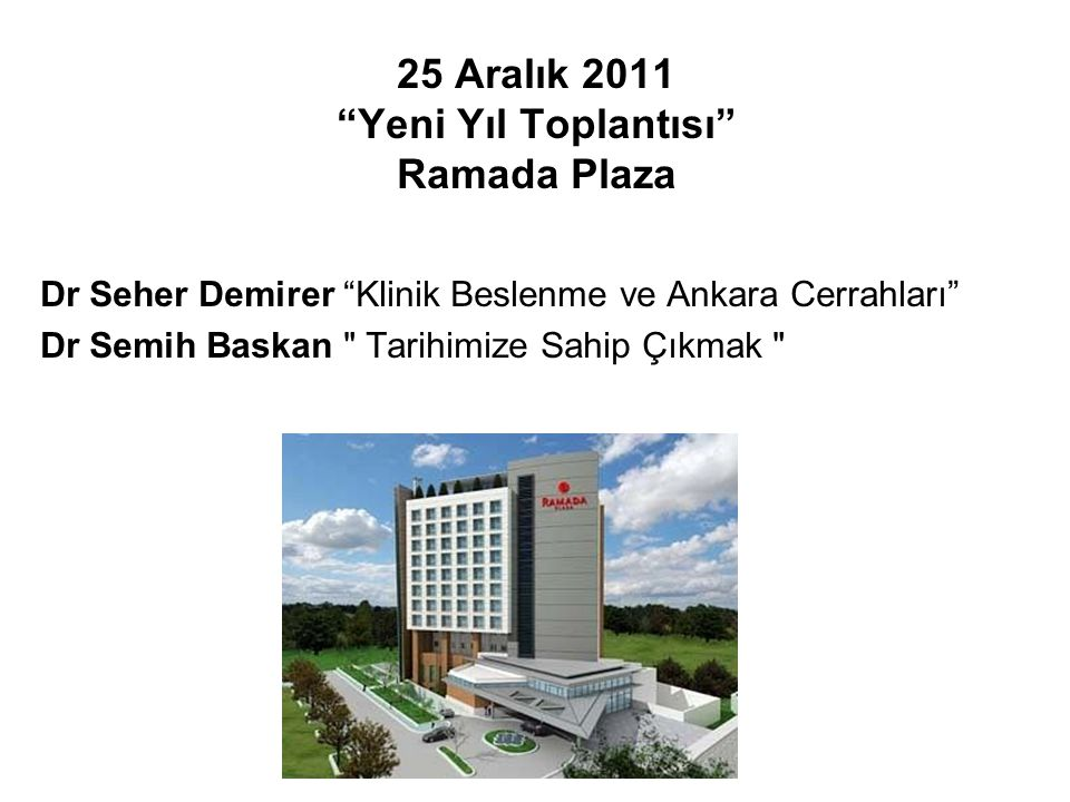 25 Aralık 2011 Yeni Yıl Toplantısı Ramada Plaza