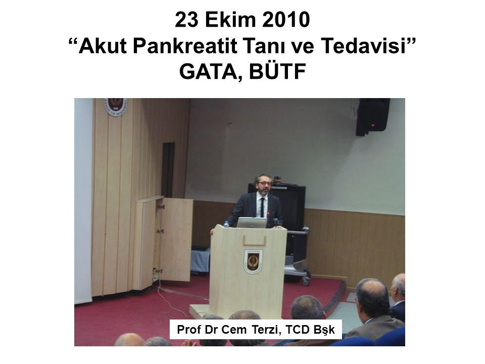 23 Ekim 2010 Akut Pankreatit Tanı ve Tedavisi GATA, BÜTF