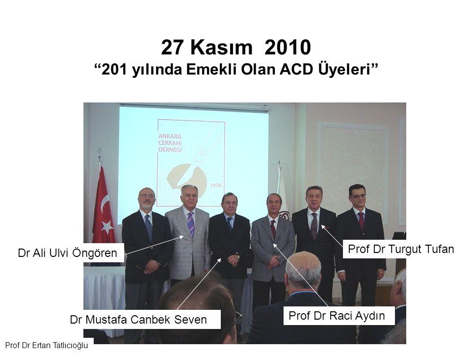 27 Kasım 2010 201 yılında Emekli Olan ACD Üyeleri