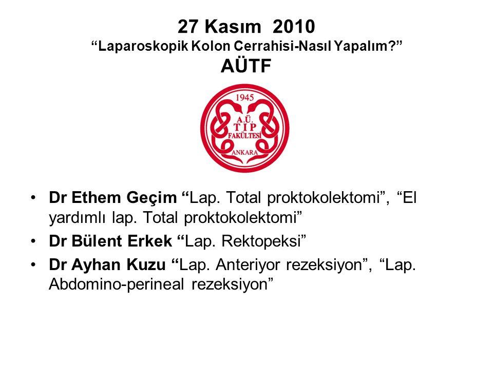 27 Kasım 2010 Laparoskopik Kolon Cerrahisi-Nasıl Yapalım AÜTF