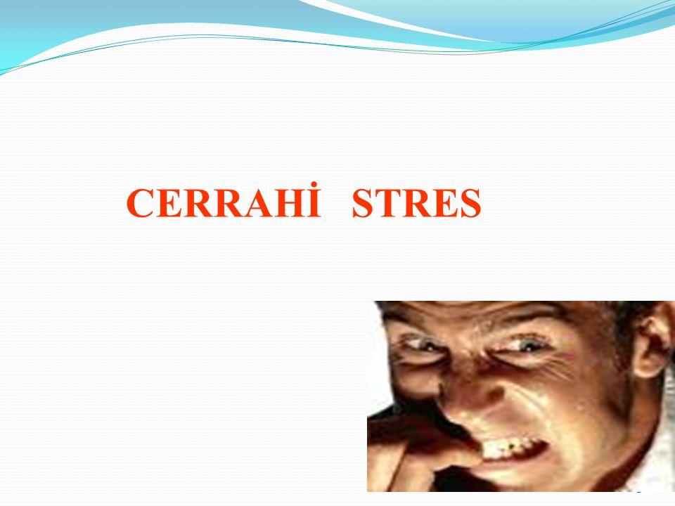 CERRAHİ STRES