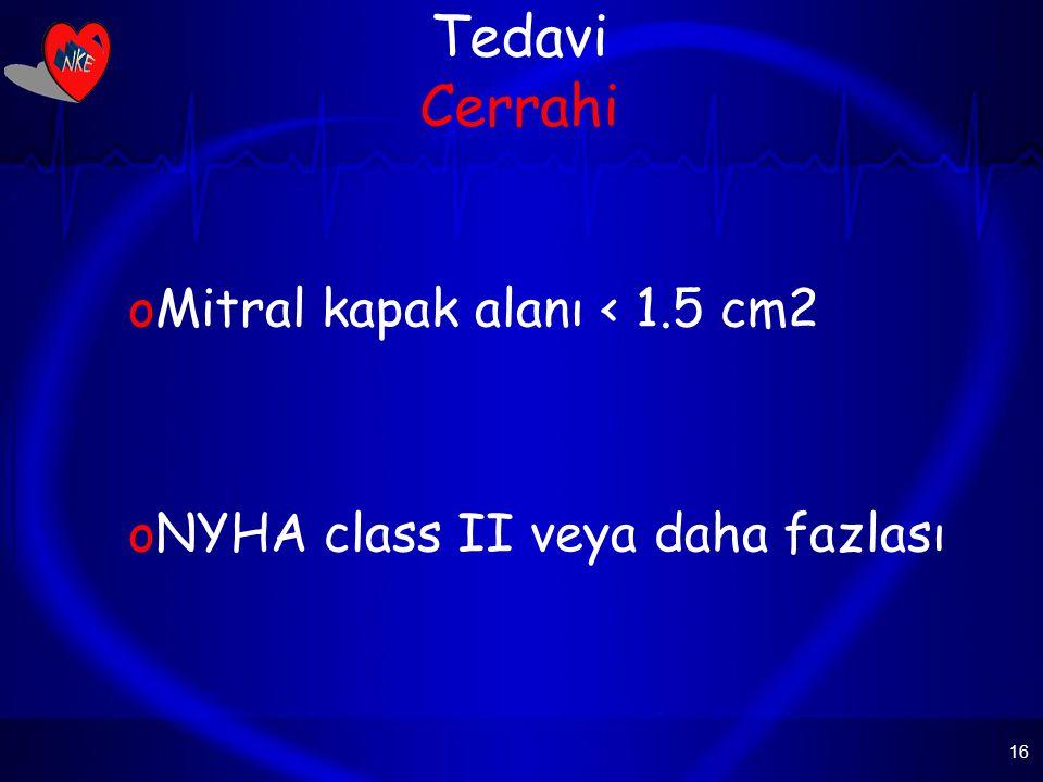 Tedavi Cerrahi Mitral kapak alanı < 1.5 cm2
