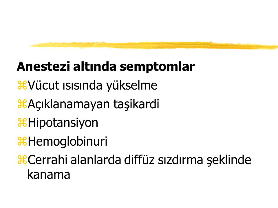 Anestezi altında semptomlar
